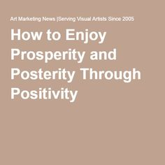 How to Enjoy Prosperity and Posterity Through Positivity