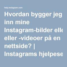 Hvordan bygger jeg inn mine Instagram-bilder eller -videoer på en nettside? | Instagrams hjelpesenter