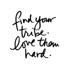 Find your tribe. Lov
