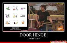 Door Hinge! Oh, you gotta love Drake and Josh. :)