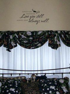 Loved you yesterday, Love you still, always have, always will vinyl expression on bedroom wall.