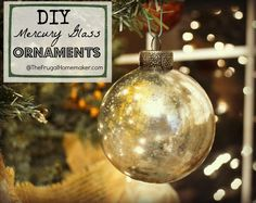 DIY Mercury Glass Ornaments.  These look easy and would make a great Secret Santa gift to my co-workers, wink, wink :-)