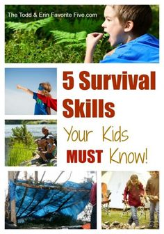 5 Survival Skills Your Kids Must Know - teaching them to survive until you can find them.