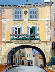 Hotel De Ville, Fayence France  A beautiful village!  One of my favorites in Provence.   by Gordon Powles