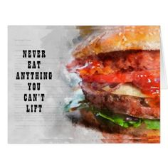 Never Eat Anything You Cant Lift Card - birthday gifts party celebration custom gift ideas diy