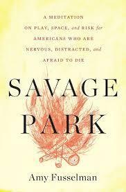 Savage Park by Amy Fusselman