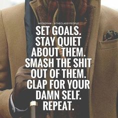 stay quiet about them. smash the shit out of them. clap for your damn self. Boss Quotes, Me Quotes, Motivational Quotes, Inspirational Quotes, Passion Quotes, People Quotes, Daily Quotes, Great Quotes, Quotes To Live By