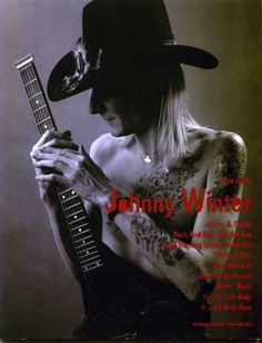 Johnny Winter - plays a mean guitar