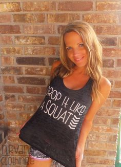 @Karleene Burleigh Kereliuk Drop It Like A Squat A Line Racerback Burnout by NirvanaClothingCo, $26.00