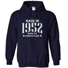 Made in 1952 T-Shirts & Hoodies T Shirt, Hoodie, Sweatshirts - custom t shirt #designs #hoodie