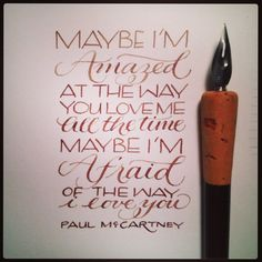 Maybe I'm Amazed | Lyrics by Paul McCartney | calligraphy by Linda Yoshida