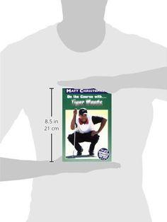 On the Course with...Tiger Woods (Matt Christopher Sports Bio Bookshelf)