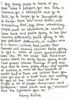Beautiful and so true! Travelling will change you for the better.