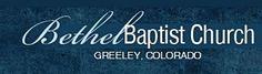 Bethel Baptist Church Greeley Colorado