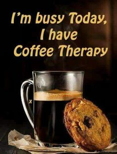 Coffee Therapy is good!