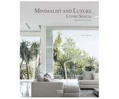 Libro Minimalist and Luxury Living Spaces Luxury Living, Living Spaces, Minimalist, Deco, Books, Cozy, Homemade, Home, Libros