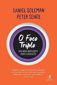 Amazon.com.br eBooks Kindle: O foco triplo: Uma nova abordagem para a educação, Daniel Goleman
