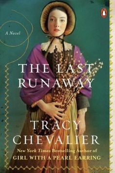 The Last Runaway, #TracyChevalier Buckeye Library, March 2020. #MedinaLibrary #BookClubBooks #2020 #Fiction