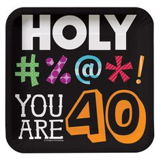 40th birthday ideas for men | Holy Bleep 40th Birthday - Square Dessert Plates | ThePartyWorks