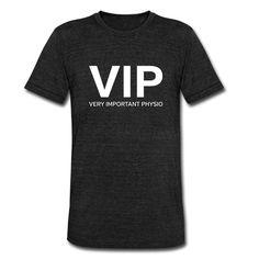 VIP - Very Important Physio T-Shirts - Unisex Tri-Blend T-Shirt von American Apparel