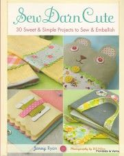 Sew Darn Cute 30 Sweet & Simple Projects To Sew And Embellish By Jenny Ryan Paperback Sewing Book 2009 Sewing Projects For Beginners, Easy Projects, Craft Projects, Sewing Basics, Sewing Hacks, Sewing Tips, Basic Sewing, Fabric Crafts, Sewing Crafts