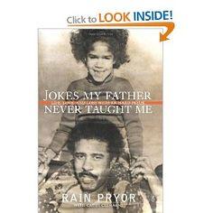 Jokes My Father Never Taught Me: Life, Love, and Loss with Richard Pryor: Amazon.co.uk: Rain Pryor: Books