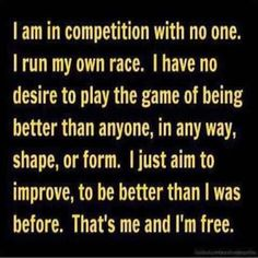 Life isn't a competition.