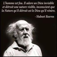 Citation de Hubert Reeves    #citationdujour#citation#proverbe#quote#penséepositive#pensée#phrases#frenchquote
