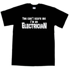 Cant Scare Me Im An Electrician T-Shirt Funny
