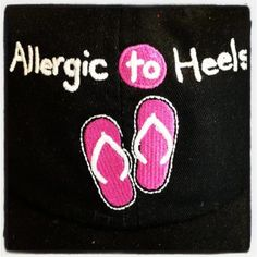 .Allergic to heels - flip flop quotes