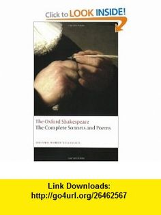 Complete Sonnets and Poems The Oxford Shakespeare The Complete Sonnets and Poems (Oxford Worlds Classics) (9780199535798) William Shakespeare, Colin Burrow , ISBN-10: 0199535795  , ISBN-13: 978-0199535798 ,  , tutorials , pdf , ebook , torrent , downloads , rapidshare , filesonic , hotfile , megaupload , fileserve