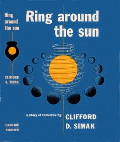 Ring Around the Sun (1953) by Clifford D. Simak. 1953 cover by Paul Bacon.