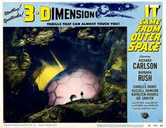 """""""It Came From Outer Space"""" ~ 1953 3D movie."""