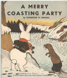 Vintage Thornton W Burgess A Merry Coasting Party Harrison Cady 1940