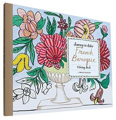 Journey in Color: French Baroque Coloring Book by Molly Hatch http://www.amazon.com/dp/1452151229/ref=cm_sw_r_pi_dp_ukqqwb1SRW6PD
