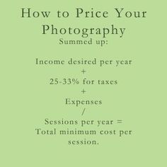 How to Price Your Photography. Good thoughts for anyone getting into the business.