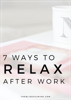 Spending all of your free time watching Netflix? There are way more productive ways to relax! Here's how to relax & unwind after work to make the most of your free time!