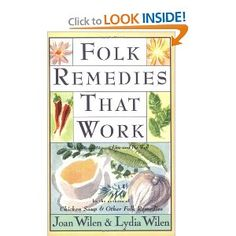 Folk Remedies That Work: By Joan and Lydia Wilen, Authors of Chicken Soup & Other Folk Remedies -- folk remedies (often using household items) for common ailments Chicken Soup, Household Items, Authors, Books To Read, Folk, Shelf, Remedies, Medical, Space