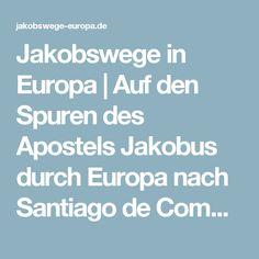 Jakobswege in Europa | Auf den Spuren des Apostels Jakobus durch Europa nach Santiago de Compostela.