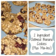 2 Ingredient Oatmeal Banana Cookies... Also: 4 INGREDIENT COOKIES!! 3 Ripe bananas 1 cup quick oats 1/2 c choc chips 1 heaping spoonful of natural peanut butter Mix well / Plop spoonfuls onto baking sheet Bake at 350 for 15 mins