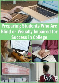 Preparing Students who are Visually Impaired for Success in College - FREE webcast