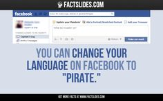 """125 Facts about Funny Stuff ←FACTSlides→ You can change your language on Facebook to """"Pirate."""""""