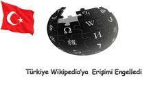 Türkiye Wikipedia'ya Erişimi Engelledi!