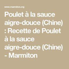 Poulet à la  sauce aigre-douce (Chine) : Recette de Poulet à la  sauce aigre-douce (Chine) - Marmiton