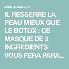 IL RESSERRE LA PEAU MIEUX QUE LE BOTOX : CE MASQUE DE 3 INGREDIENTS VOUS FERA PARAITRE 10 ANS PLUS JEUNES - Astuces Maquillage