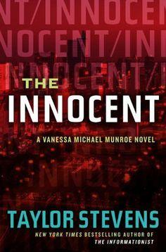 The Innocent: A Vanessa Michael Munroe Novel (Vanessa Michael Munroe Novels) by Taylor Stevens, Rate 5