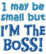 FREE I may be small but I'm the Boss!