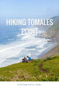 Hiking Tomales Point, Point Reyes National Seashore. Wildflowers dot the trail in spring and summer. If you're lucky, you'll see some tule elk.