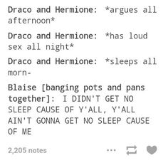 The real struggles of being the best friend of Draco Malfoy when he's in a relationship