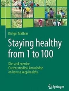 Staying Healthy From 1 to 100: Diet and exercise current medical knowledge on how to keep healthy free download by Dietger Mathias M.D. D.Sc. (auth.) ISBN: 9783662491942 with BooksBob. Fast and free eBooks download.  The post Staying Healthy From 1 to 100: Diet and exercise current medical knowledge on how to keep healthy Free Download appeared first on Booksbob.com.